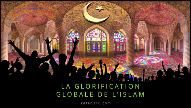 LA GLORIFICATION GLOBALE DE L'ISLAM  1