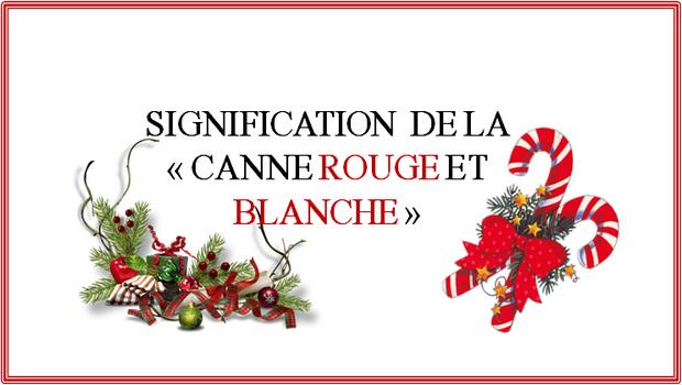 SIGNIFICATION  DE LA CANNE ROUGE ET BLANCHE