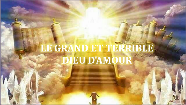 LE GRAND ET TERRIBLE DIEU D'AMOUR