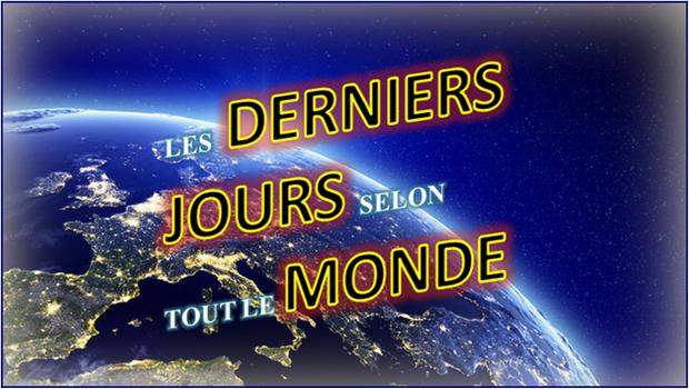 LES DERNIERS JOURS SELON TOUT LE MONDE